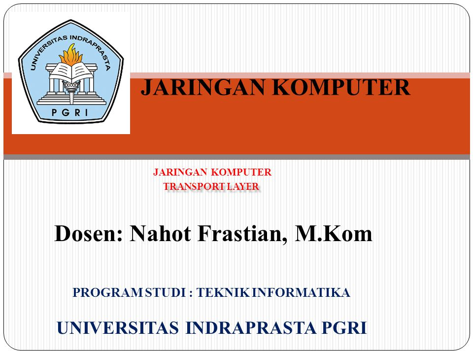 Dosen: Nahot Frastian, M.Kom