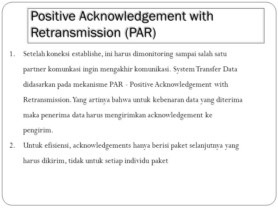 Positive Acknowledgement with Retransmission (PAR)