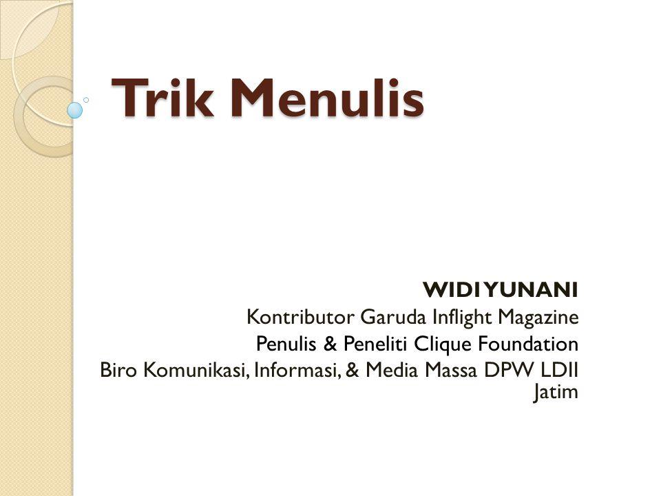Trik Menulis WIDI YUNANI Kontributor Garuda Inflight Magazine