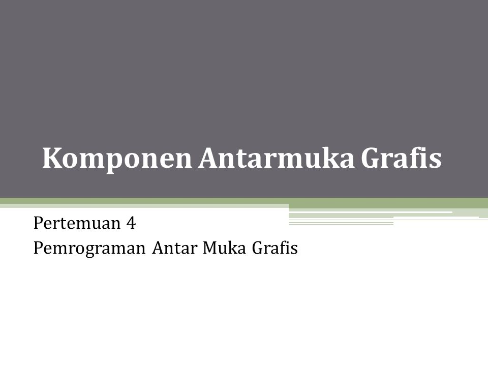 Komponen Antarmuka Grafis