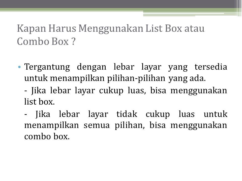 Kapan Harus Menggunakan List Box atau Combo Box