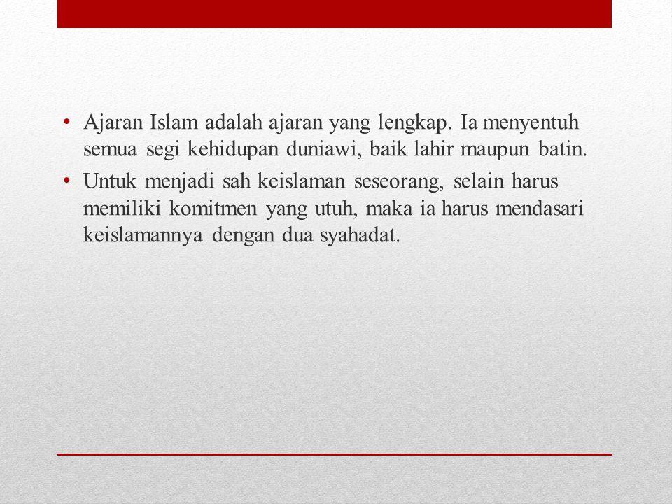 Ajaran Islam adalah ajaran yang lengkap