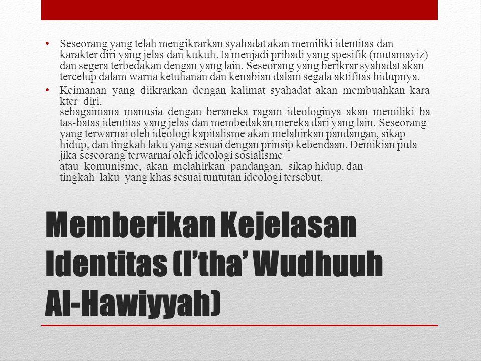 Memberikan Kejelasan Identitas (I'tha' Wudhuuh Al-Hawiyyah)