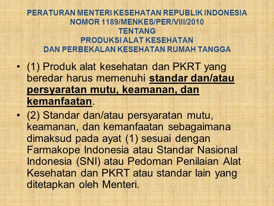 PERATURAN MENTERI KESEHATAN REPUBLIK INDONESIA NOMOR 1189/MENKES/PER/VIII/2010 TENTANG PRODUKSI ALAT KESEHATAN DAN PERBEKALAN KESEHATAN RUMAH TANGGA