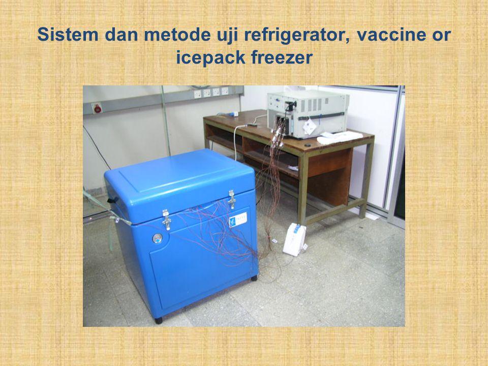 Sistem dan metode uji refrigerator, vaccine or icepack freezer