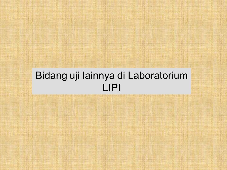 Bidang uji lainnya di Laboratorium LIPI