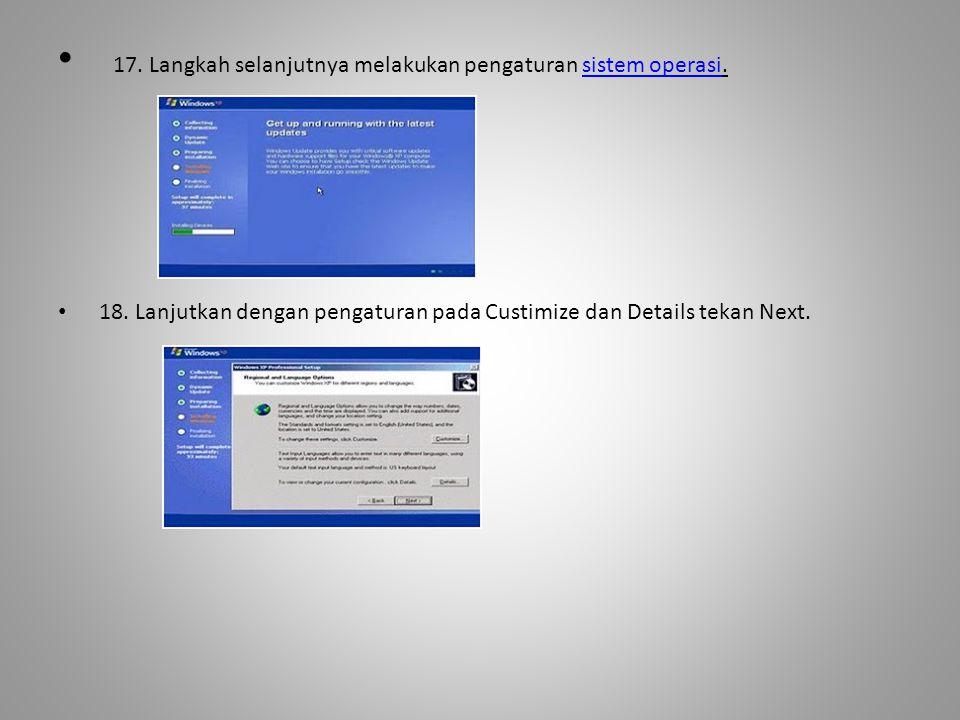 17. Langkah selanjutnya melakukan pengaturan sistem operasi.