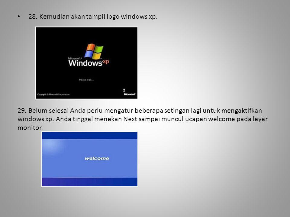 28. Kemudian akan tampil logo windows xp.