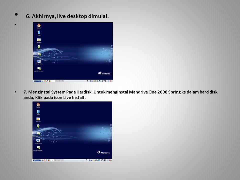 6. Akhirnya, live desktop dimulai.