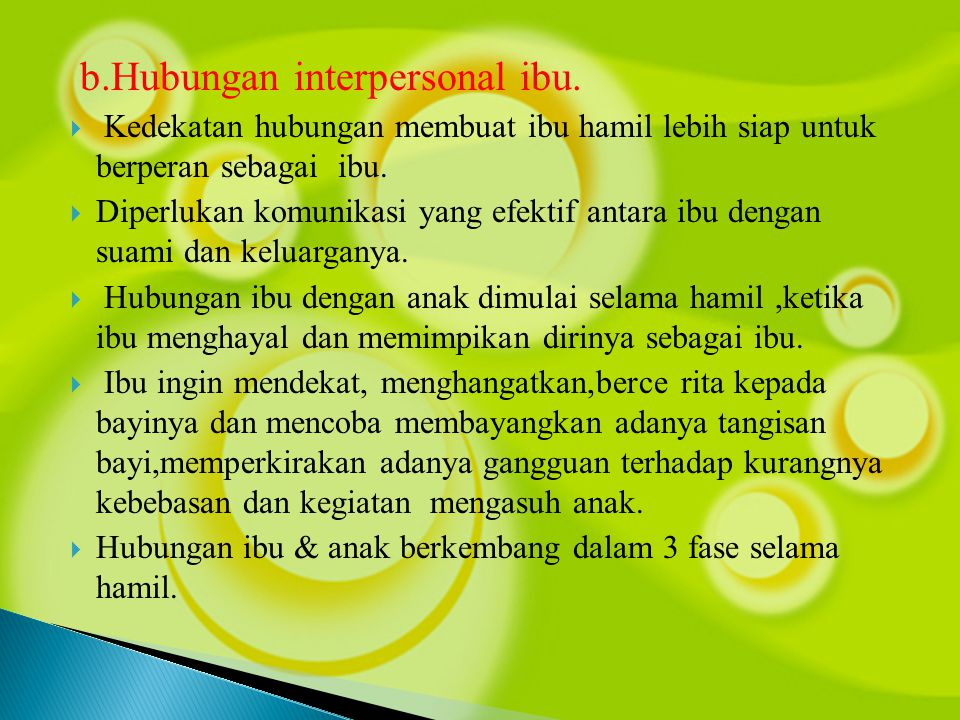 b.Hubungan interpersonal ibu.