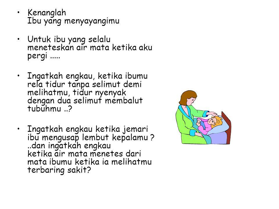 Kenanglah Ibu yang menyayangimu