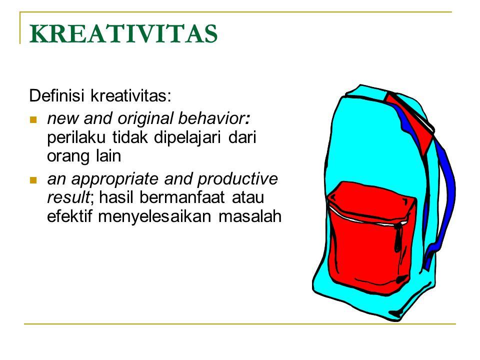 KREATIVITAS Definisi kreativitas: