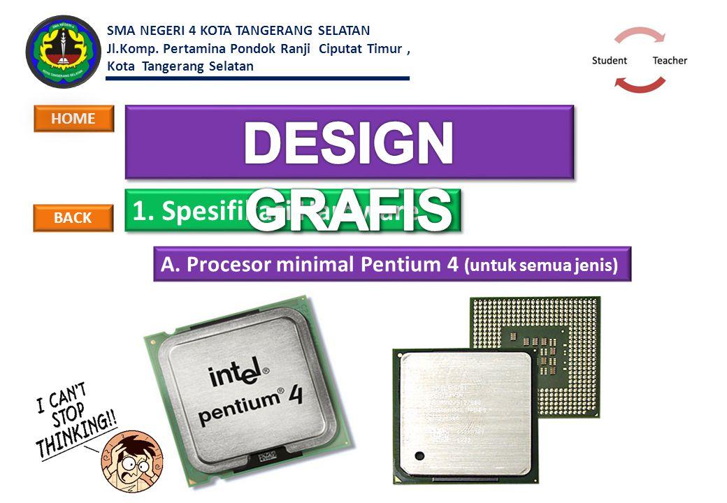 DESIGN GRAFIS 1. Spesifikasi Hardware