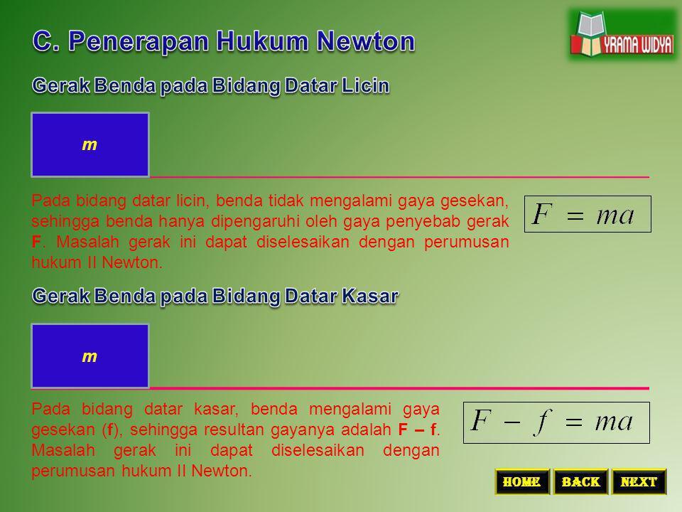 C. Penerapan Hukum Newton