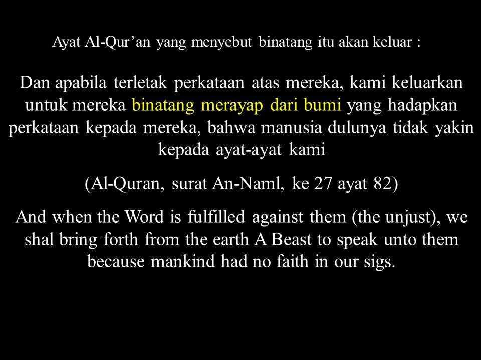 (Al-Quran, surat An-Naml, ke 27 ayat 82)
