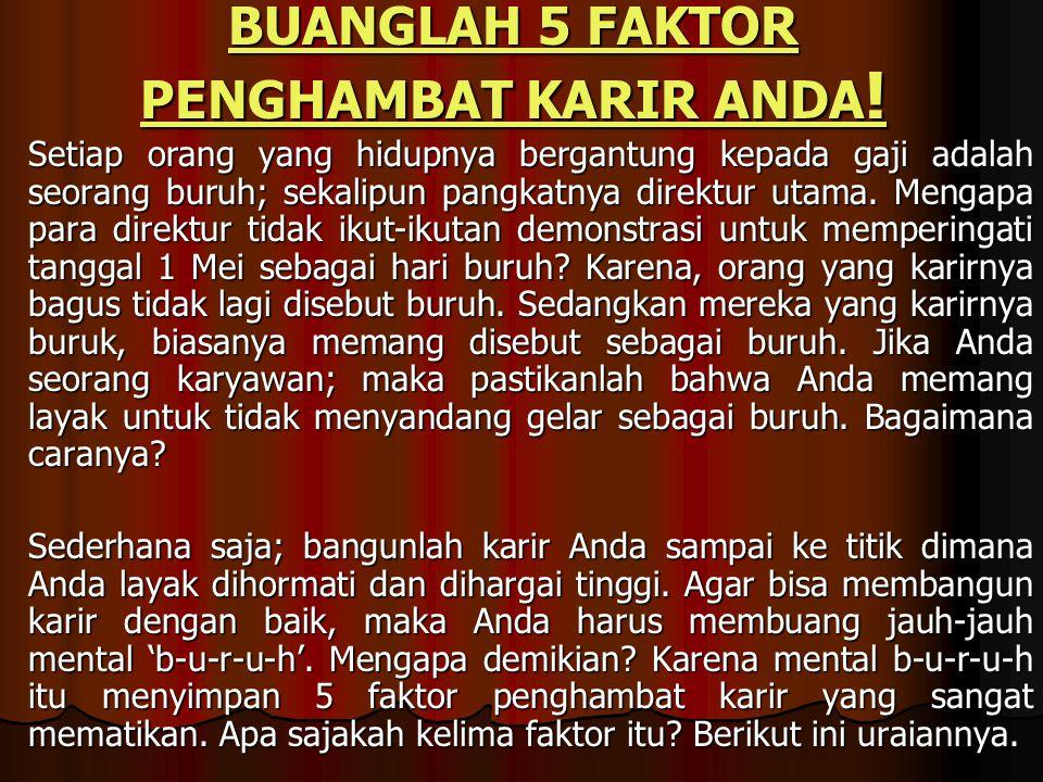 BUANGLAH 5 FAKTOR PENGHAMBAT KARIR ANDA!