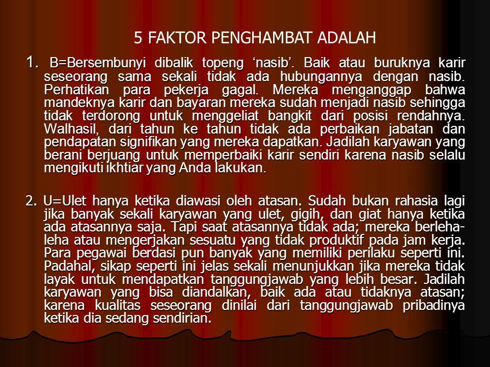 5 FAKTOR PENGHAMBAT ADALAH