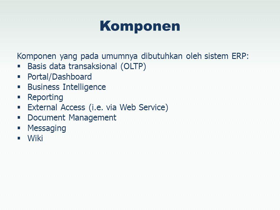 Komponen Komponen yang pada umumnya dibutuhkan oleh sistem ERP: