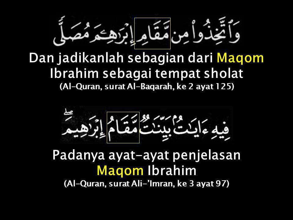 Dan jadikanlah sebagian dari Maqom Ibrahim sebagai tempat sholat