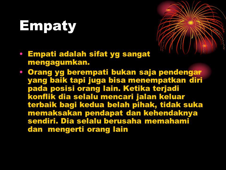 Empaty Empati adalah sifat yg sangat mengagumkan.