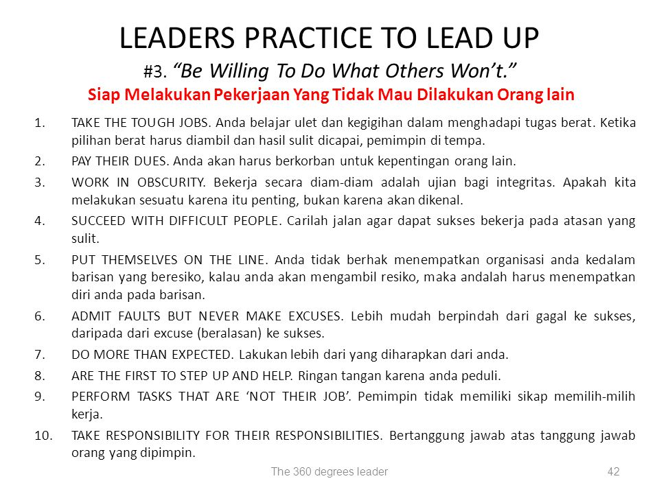 LEADERS PRACTICE TO LEAD UP #3. Be Willing To Do What Others Won't