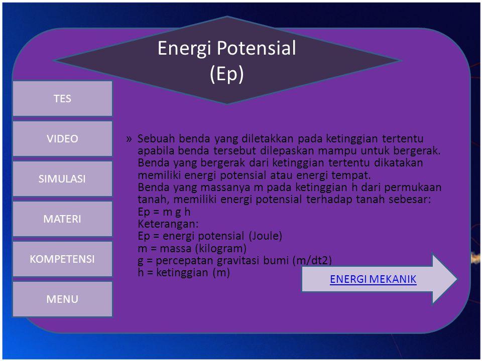 Energi Potensial (Ep) SIMULASI. MATERI. KOMPETENSI. TES. VIDEO.