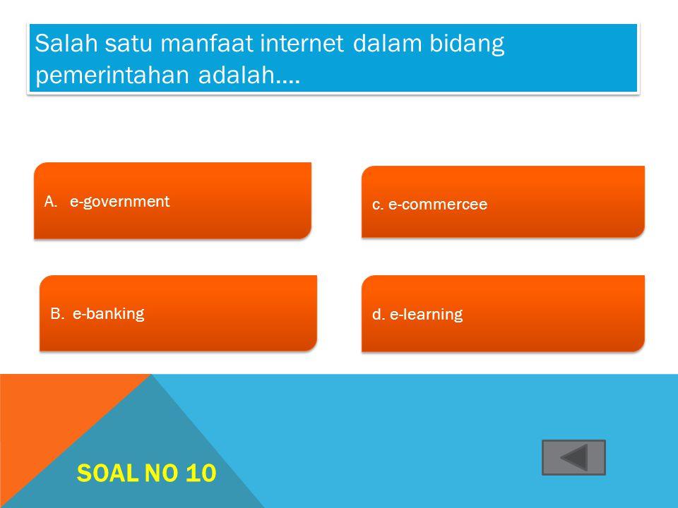 Salah satu manfaat internet dalam bidang pemerintahan adalah....