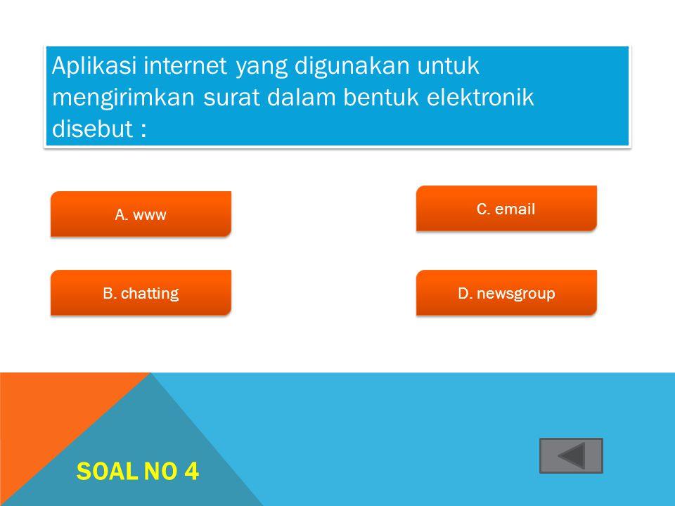 Aplikasi internet yang digunakan untuk mengirimkan surat dalam bentuk elektronik disebut :