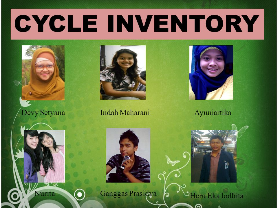 CYCLE INVENTORY Devy Setyana Indah Maharani Ayuniartika Nurita