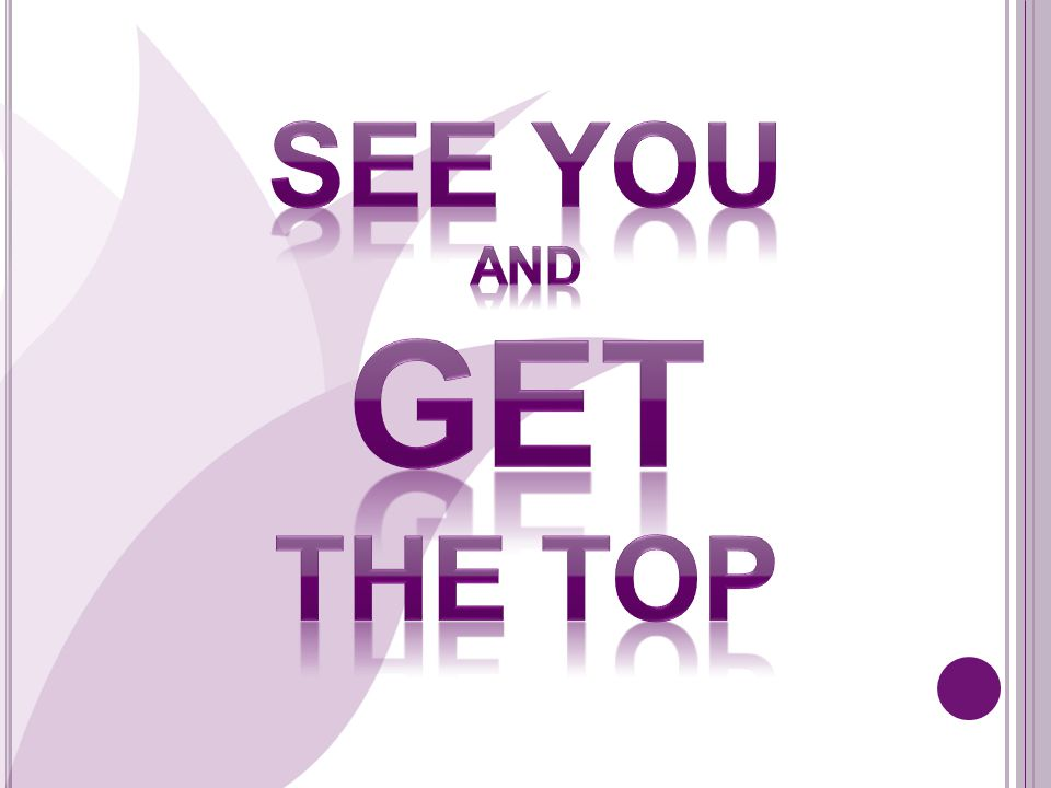 SEE YOU And GET THE ToP