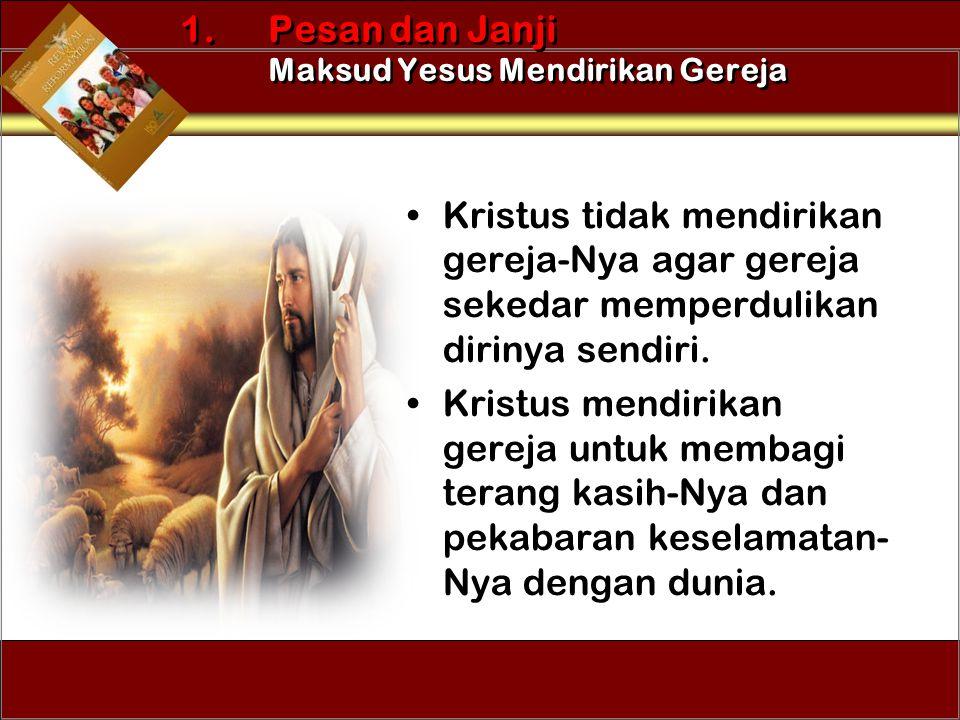 1. Pesan dan Janji Maksud Yesus Mendirikan Gereja