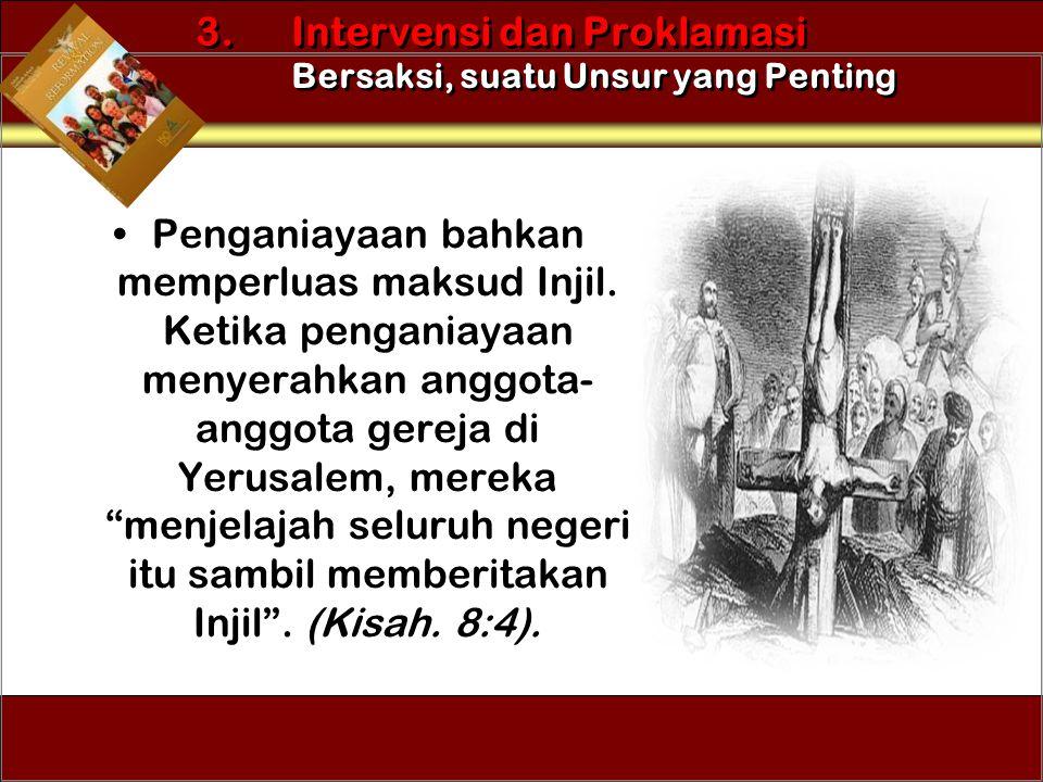 3. Intervensi dan Proklamasi Bersaksi, suatu Unsur yang Penting