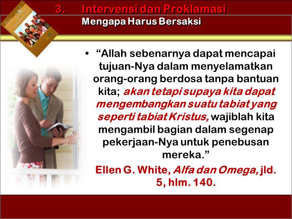 Ellen G. White, Alfa dan Omega, jld. 5, hlm. 140.