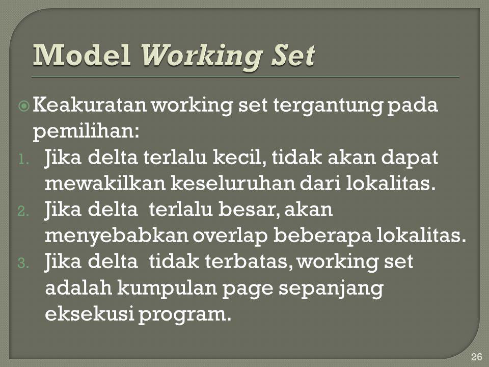 Model Working Set Keakuratan working set tergantung pada pemilihan: