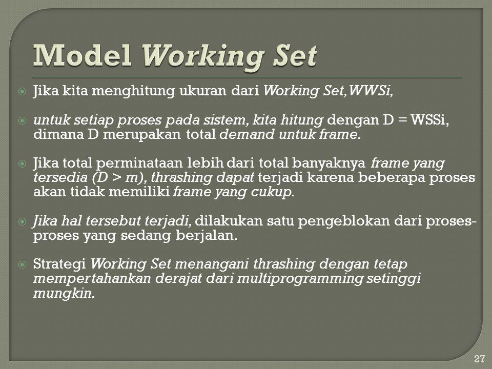 Model Working Set Jika kita menghitung ukuran dari Working Set, WWSi,