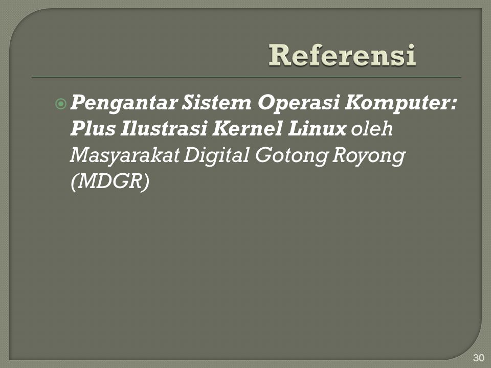 Referensi Pengantar Sistem Operasi Komputer: Plus Ilustrasi Kernel Linux oleh Masyarakat Digital Gotong Royong (MDGR)