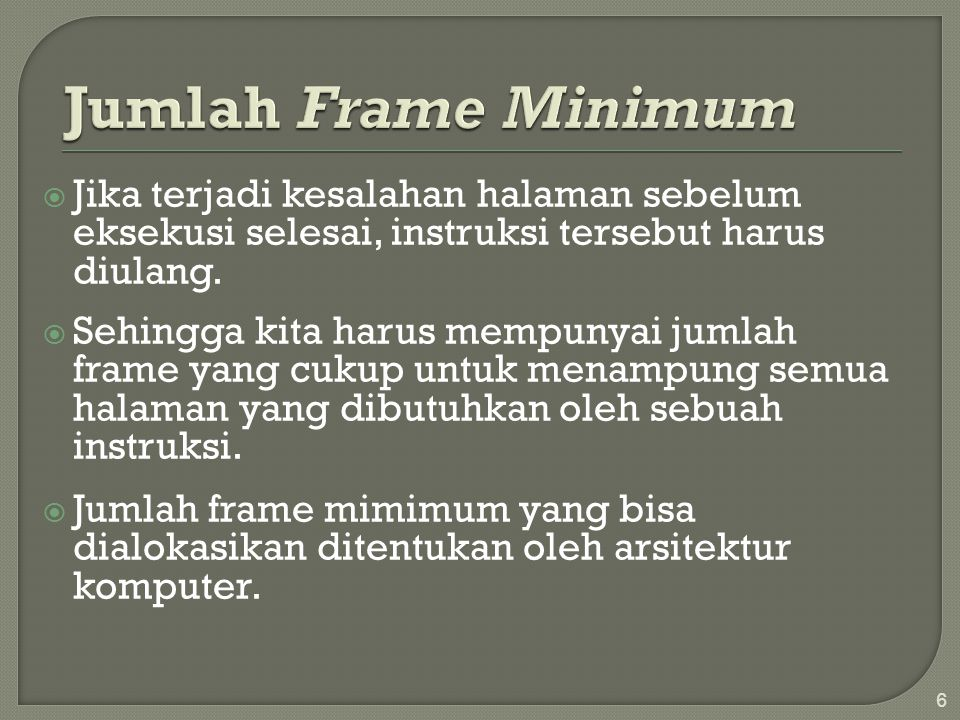 Jumlah Frame Minimum Jika terjadi kesalahan halaman sebelum eksekusi selesai, instruksi tersebut harus diulang.