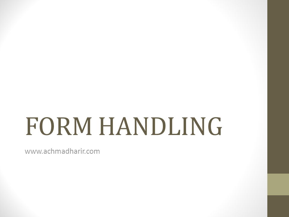 FORM HANDLING www.achmadharir.com