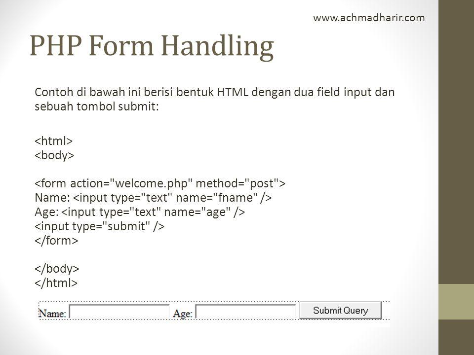 www.achmadharir.com PHP Form Handling.