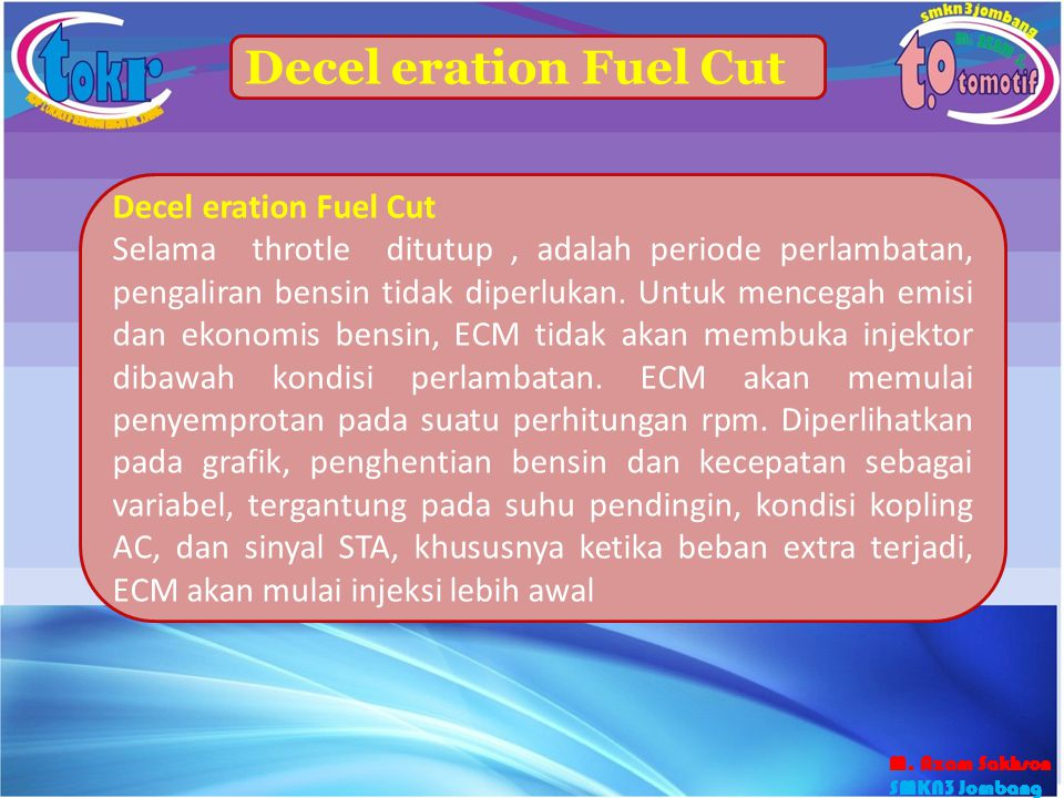 Decel eration Fuel Cut Decel eration Fuel Cut