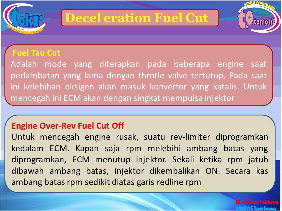 Decel eration Fuel Cut Fuel Tau Cut