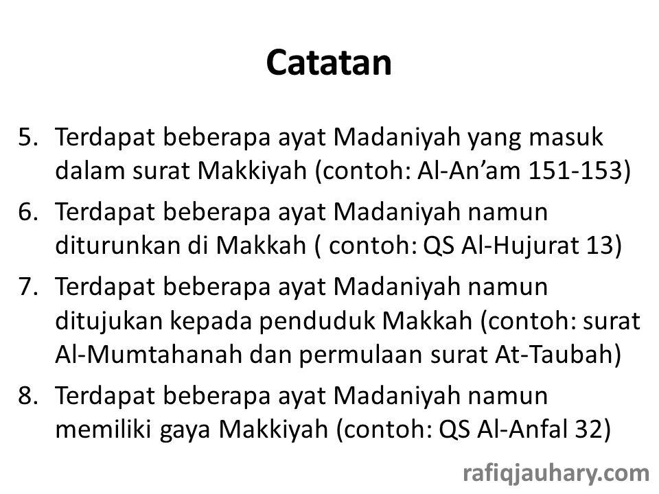 Catatan Terdapat beberapa ayat Madaniyah yang masuk dalam surat Makkiyah (contoh: Al-An'am 151-153)