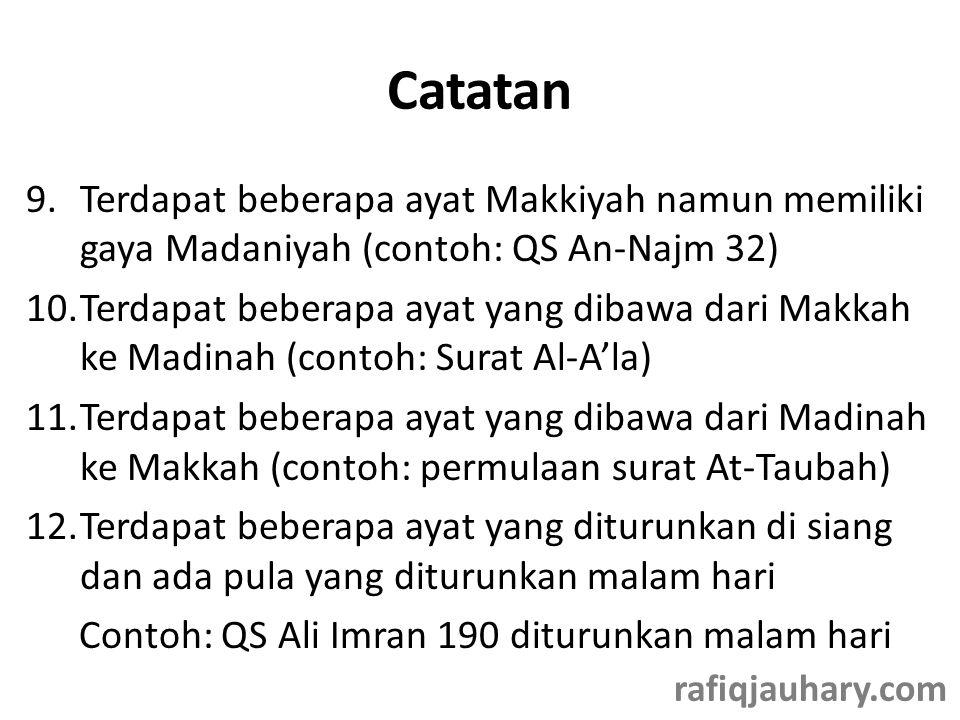 Catatan Terdapat beberapa ayat Makkiyah namun memiliki gaya Madaniyah (contoh: QS An-Najm 32)