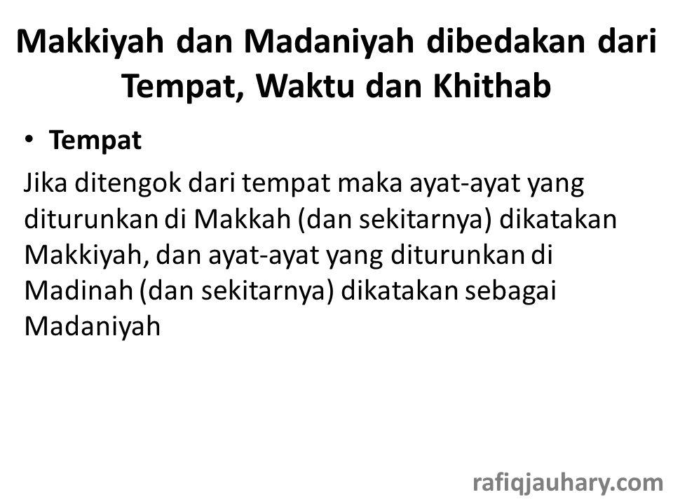 Makkiyah dan Madaniyah dibedakan dari Tempat, Waktu dan Khithab