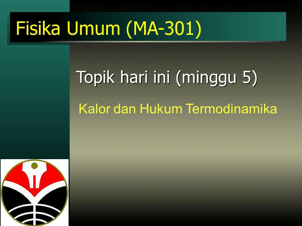 Fisika Umum (MA-301) Topik hari ini (minggu 5)
