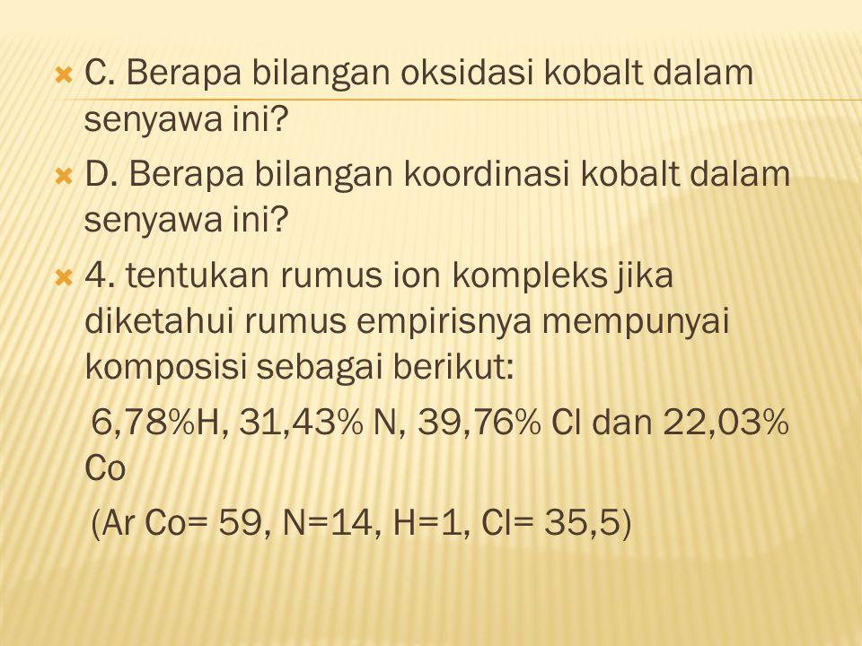 C. Berapa bilangan oksidasi kobalt dalam senyawa ini