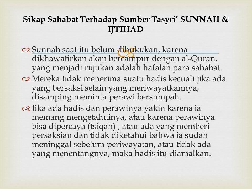 Sikap Sahabat Terhadap Sumber Tasyri' SUNNAH & IJTIHAD
