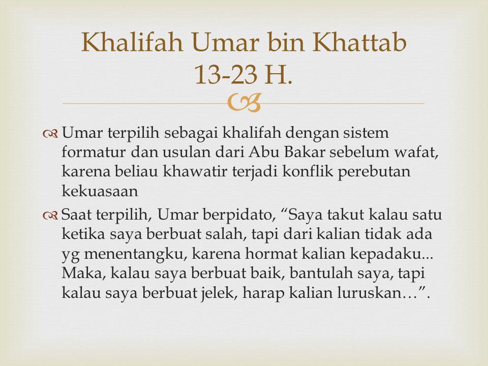 Khalifah Umar bin Khattab 13-23 H.