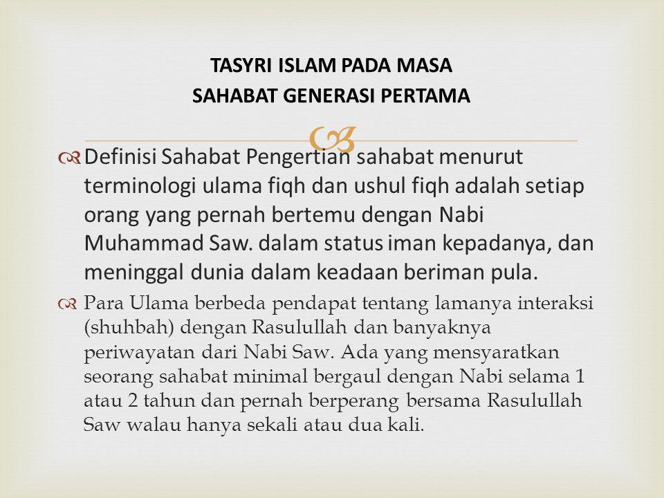 TASYRI ISLAM PADA MASA SAHABAT GENERASI PERTAMA