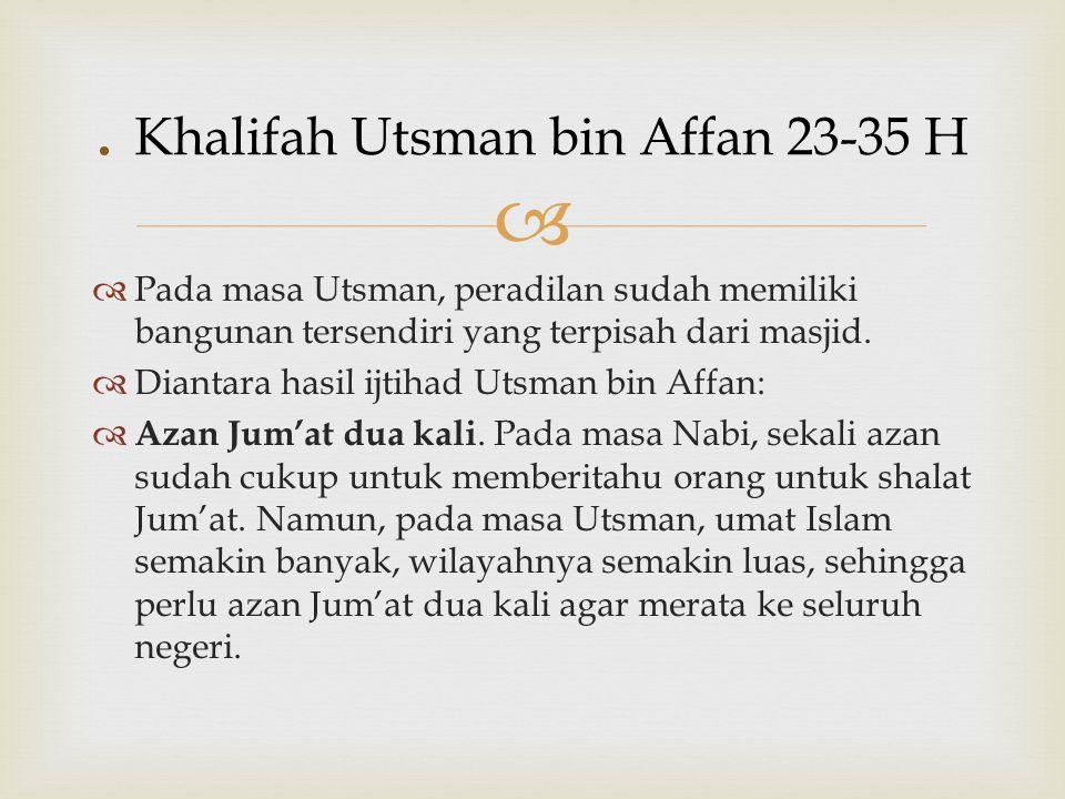 . Khalifah Utsman bin Affan 23-35 H